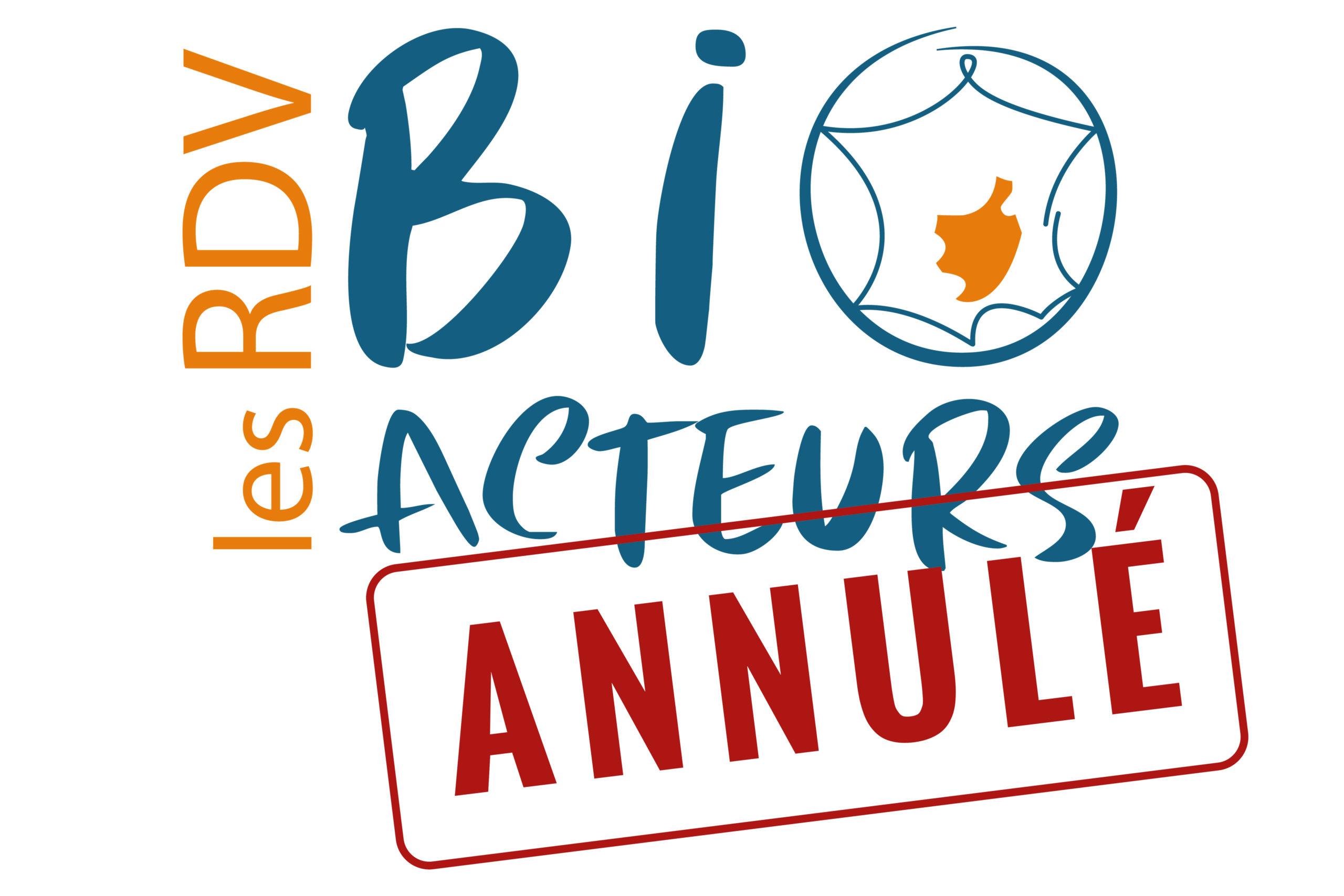 Annulation des RDV Bio Acteurs en Corrèze et en Aveyron