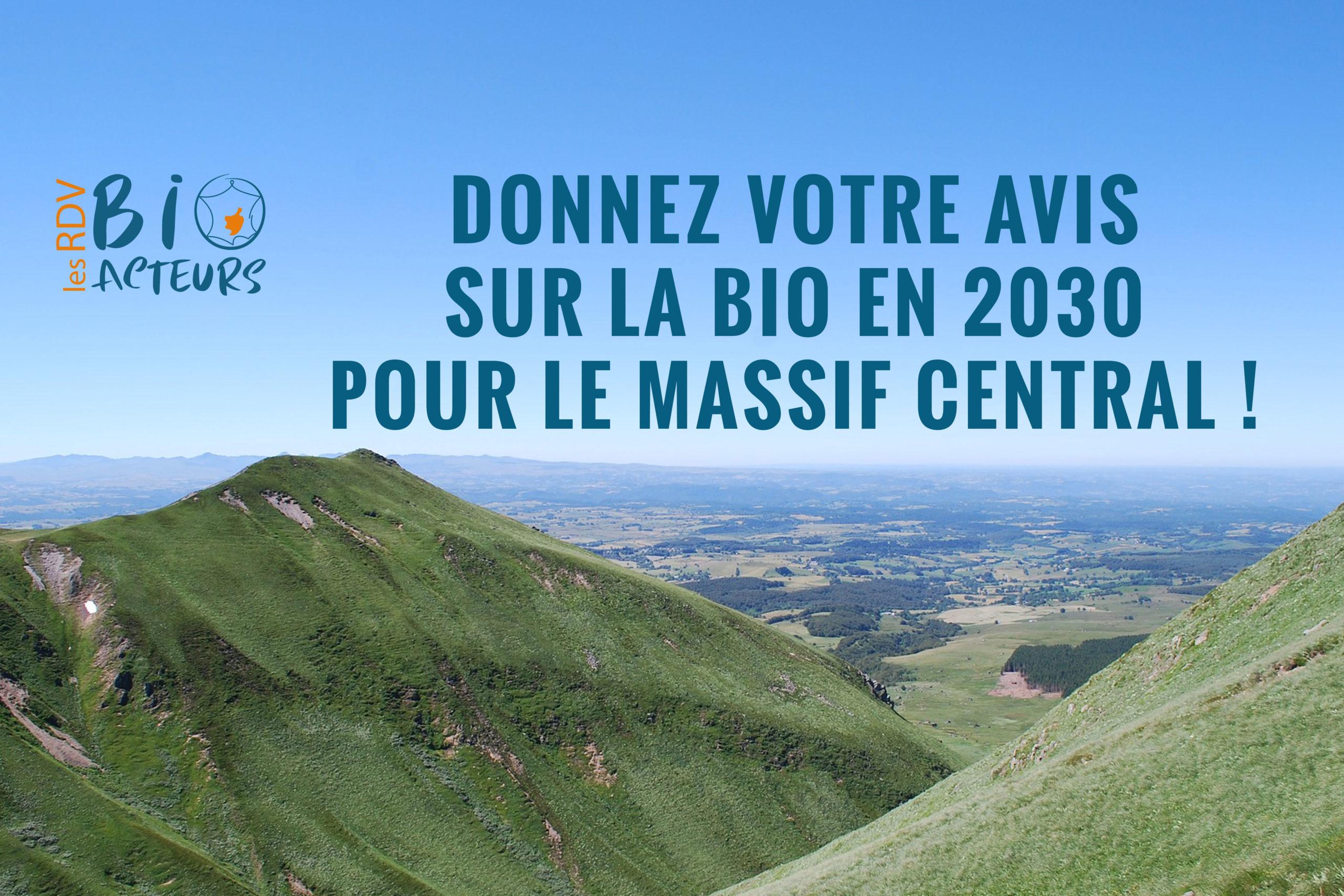 Encore une chance de donner votre avis sur la bio en 2030 pour le Massif Central